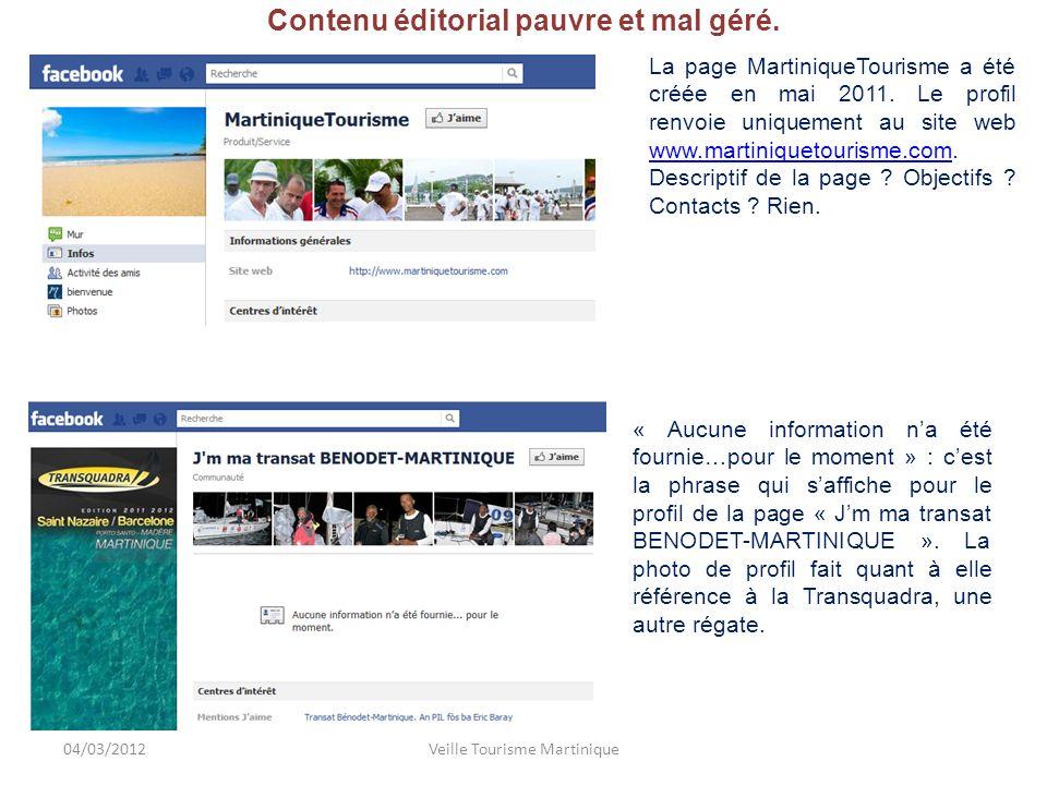 Contenu éditorial pauvre et mal géré. La page MartiniqueTourisme a été créée en mai 2011.