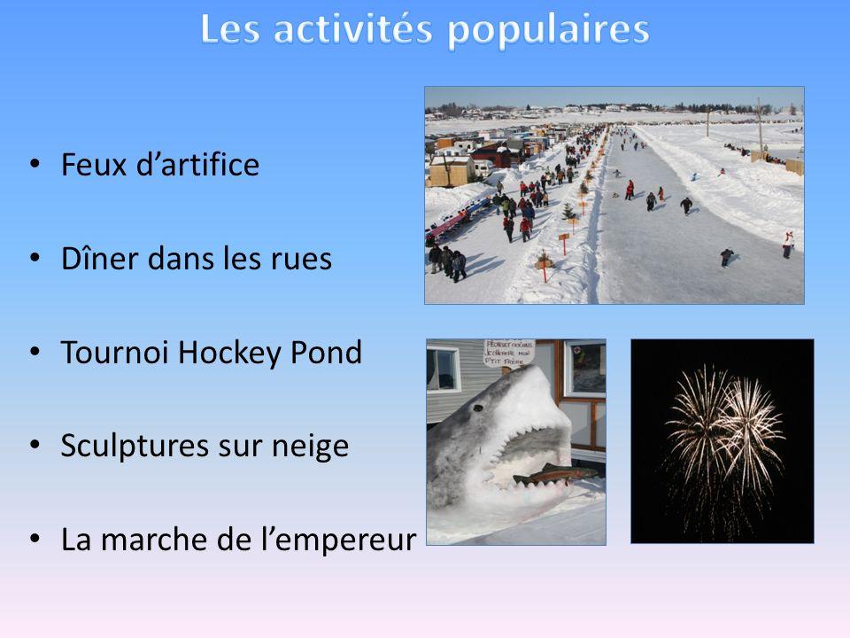 Feux dartifice Dîner dans les rues Tournoi Hockey Pond Sculptures sur neige La marche de lempereur