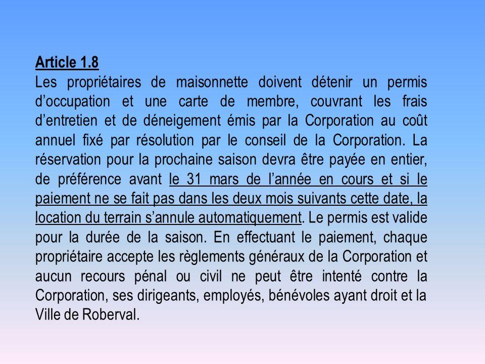 Article 1.8 Les propriétaires de maisonnette doivent détenir un permis doccupation et une carte de membre, couvrant les frais dentretien et de déneige