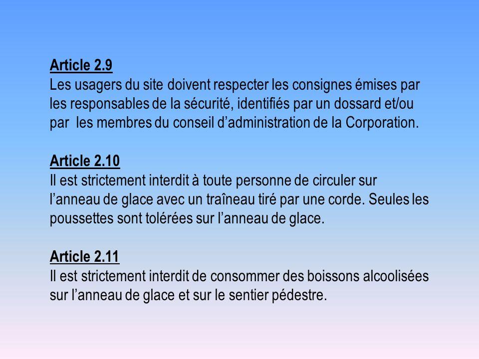 Article 2.9 Les usagers du site doivent respecter les consignes émises par les responsables de la sécurité, identifiés par un dossard et/ou par les me