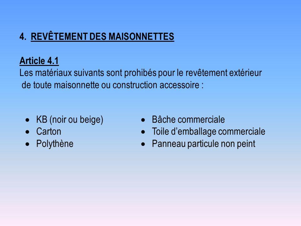 KB (noir ou beige) Carton Polythène Bâche commerciale Toile demballage commerciale Panneau particule non peint 4.REVÊTEMENT DES MAISONNETTES Article 4