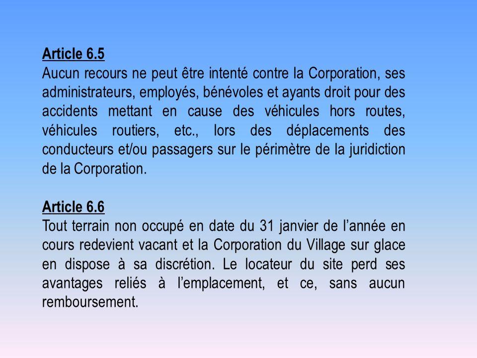 Article 6.5 Aucun recours ne peut être intenté contre la Corporation, ses administrateurs, employés, bénévoles et ayants droit pour des accidents mett