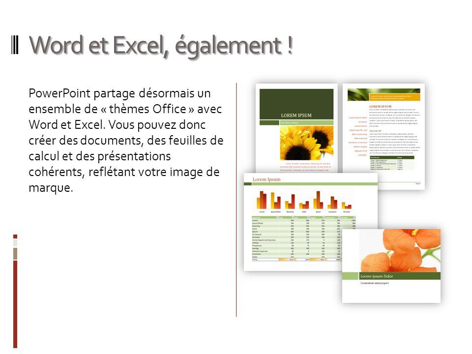 Word et Excel, également ! PowerPoint partage désormais un ensemble de « thèmes Office » avec Word et Excel. Vous pouvez donc créer des documents, des