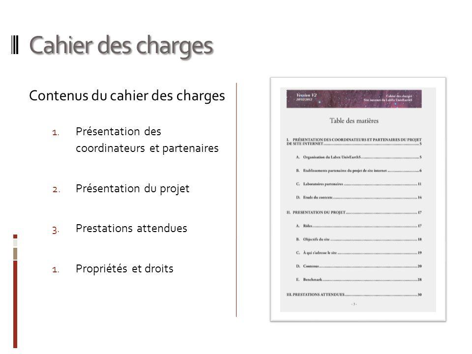 Cahier des charges Contenus du cahier des charges 1. Présentation des coordinateurs et partenaires 2. Présentation du projet 3. Prestations attendues