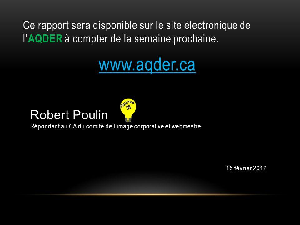 Ce rapport sera disponible sur le site électronique de l AQDER à compter de la semaine prochaine.