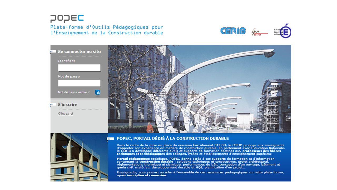 Utilisation de la plate forme POPEC Accès par niveau scolaire - Collège - Lycée et Cap - Post bac Accès par thématiques - Construction durable - Bâtiment - TP - Matériau