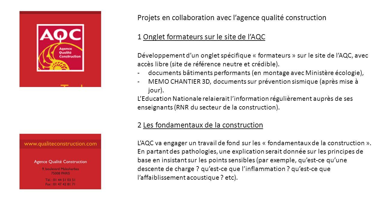 Projets en collaboration avec lagence qualité construction 1 Onglet formateurs sur le site de lAQC Développement dun onglet spécifique « formateurs »