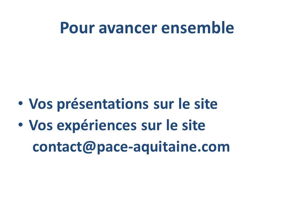 Pour avancer ensemble Vos présentations sur le site Vos expériences sur le site contact@pace-aquitaine.com