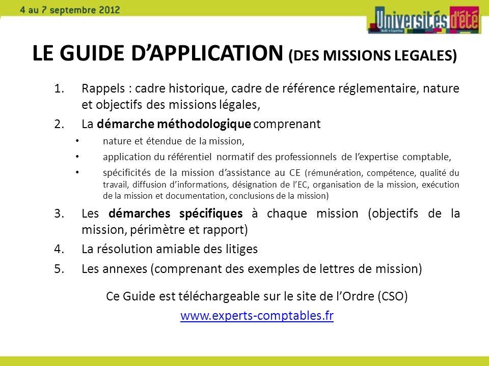 LE GUIDE DAPPLICATION (DES MISSIONS LEGALES) 1.Rappels : cadre historique, cadre de référence réglementaire, nature et objectifs des missions légales,