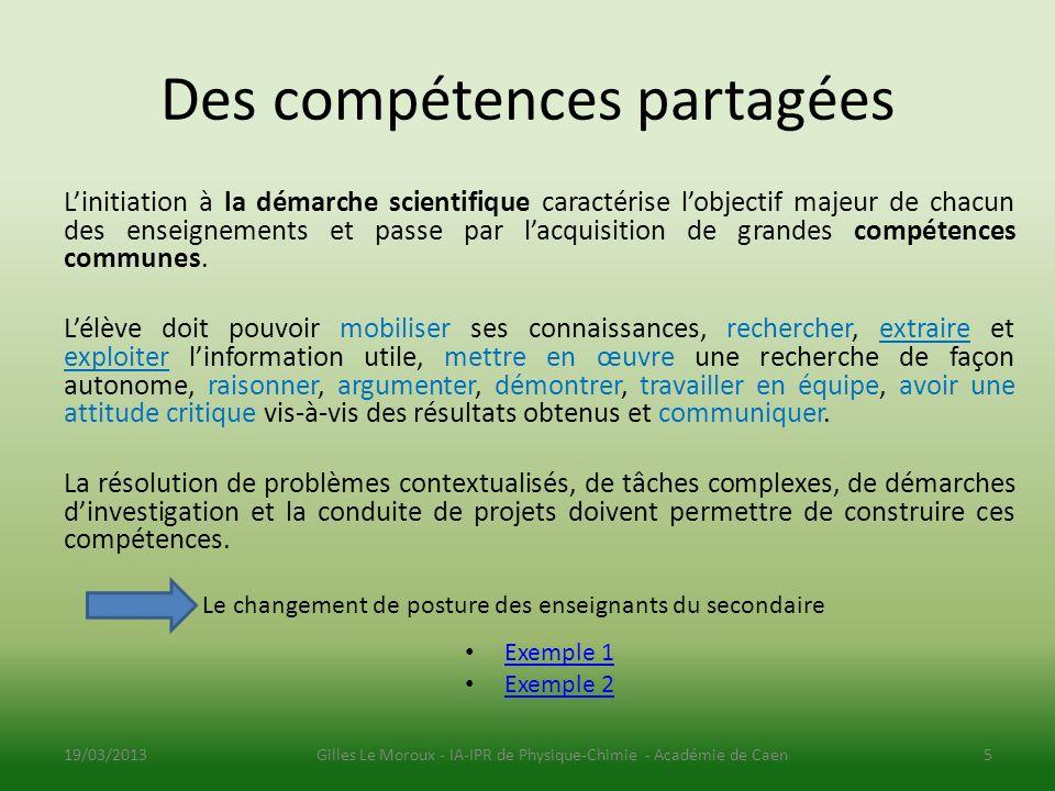 Des compétences partagées Linitiation à la démarche scientifique caractérise lobjectif majeur de chacun des enseignements et passe par lacquisition de grandes compétences communes.
