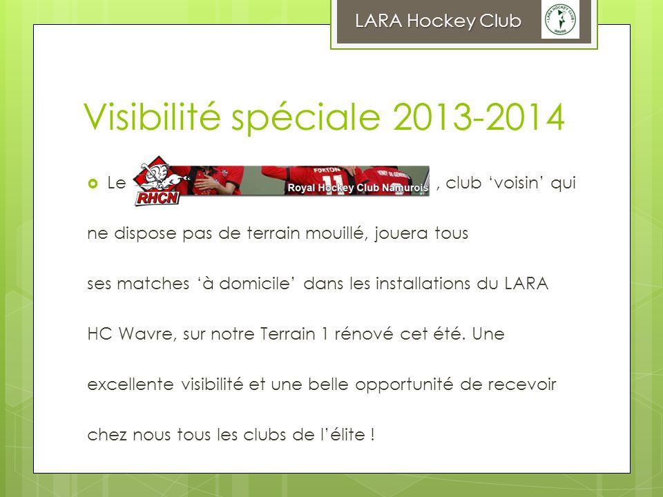 Visibilité spéciale 2013-2014 Le, club voisin qui ne dispose pas de terrain mouillé, jouera tous ses matches à domicile dans les installations du LARA