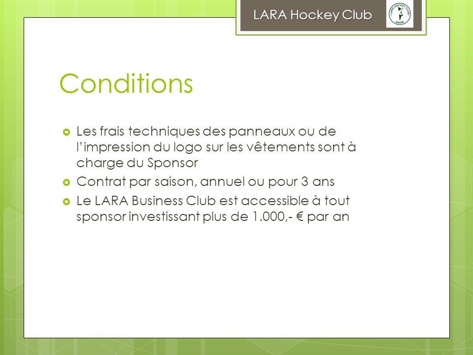 Conditions Les frais techniques des panneaux ou de limpression du logo sur les vêtements sont à charge du Sponsor Contrat par saison, annuel ou pour 3