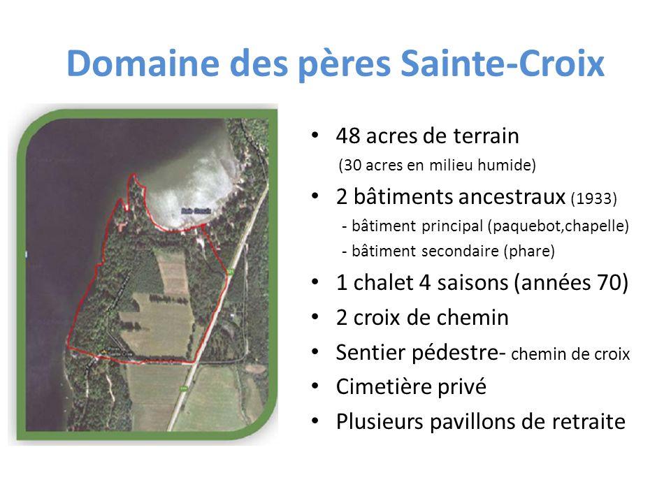 Domaine des pères Sainte-Croix 48 acres de terrain (30 acres en milieu humide) 2 bâtiments ancestraux (1933) - bâtiment principal (paquebot,chapelle)