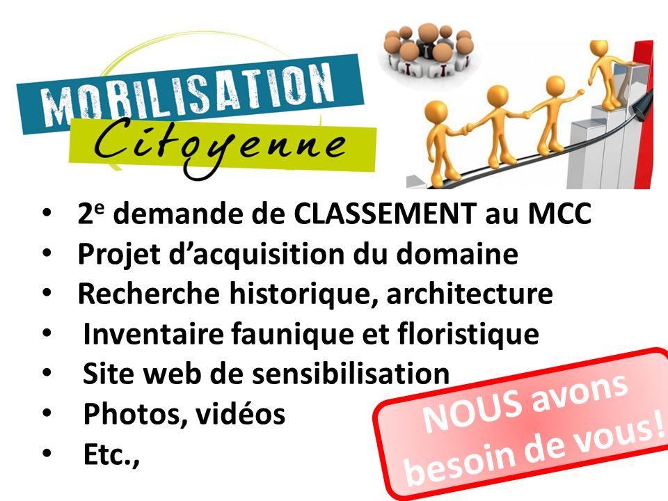 2 e demande de CLASSEMENT au MCC Projet dacquisition du domaine Recherche historique, architecture Inventaire faunique et floristique Site web de sens