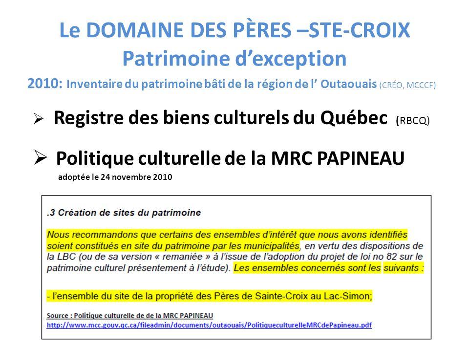 Le DOMAINE DES PÈRES –STE-CROIX Patrimoine dexception 2010: Inventaire du patrimoine bâti de la région de l Outaouais (CRÉO, MCCCF) Registre des biens