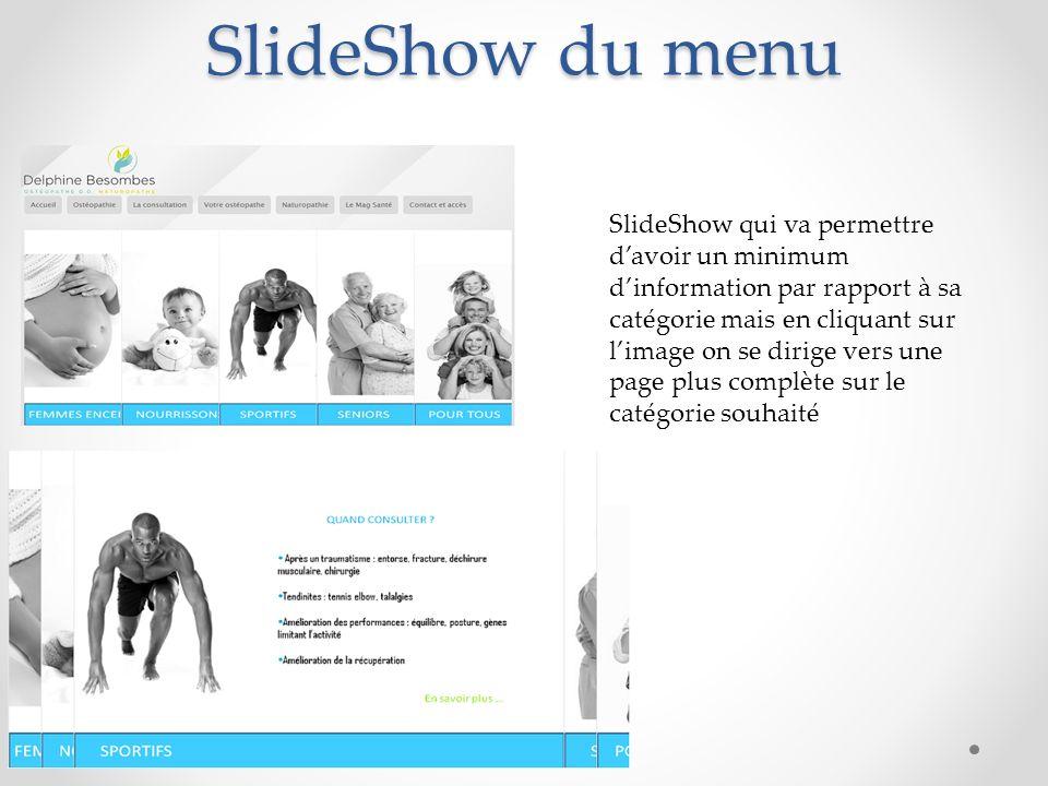 SlideShow du menu SlideShow qui va permettre davoir un minimum dinformation par rapport à sa catégorie mais en cliquant sur limage on se dirige vers une page plus complète sur le catégorie souhaité