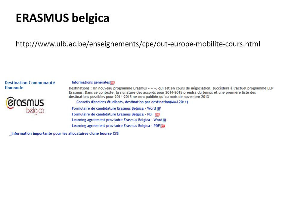 ERASMUS belgica http://www.ulb.ac.be/enseignements/cpe/out-europe-mobilite-cours.html