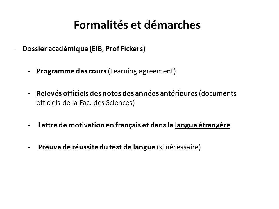 Formalités et démarches -Dossier académique (EIB, Prof Fickers) -Programme des cours (Learning agreement) -Relevés officiels des notes des années anté