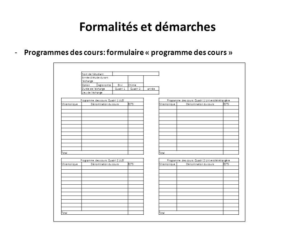Formalités et démarches -Programmes des cours: formulaire « programme des cours » Nom de l'étudiant Année d'étude durant l'échange OptionAgronomieEnvi