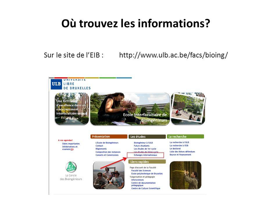 Où trouvez les informations? Sur le site de lEIB : http://www.ulb.ac.be/facs/bioing/
