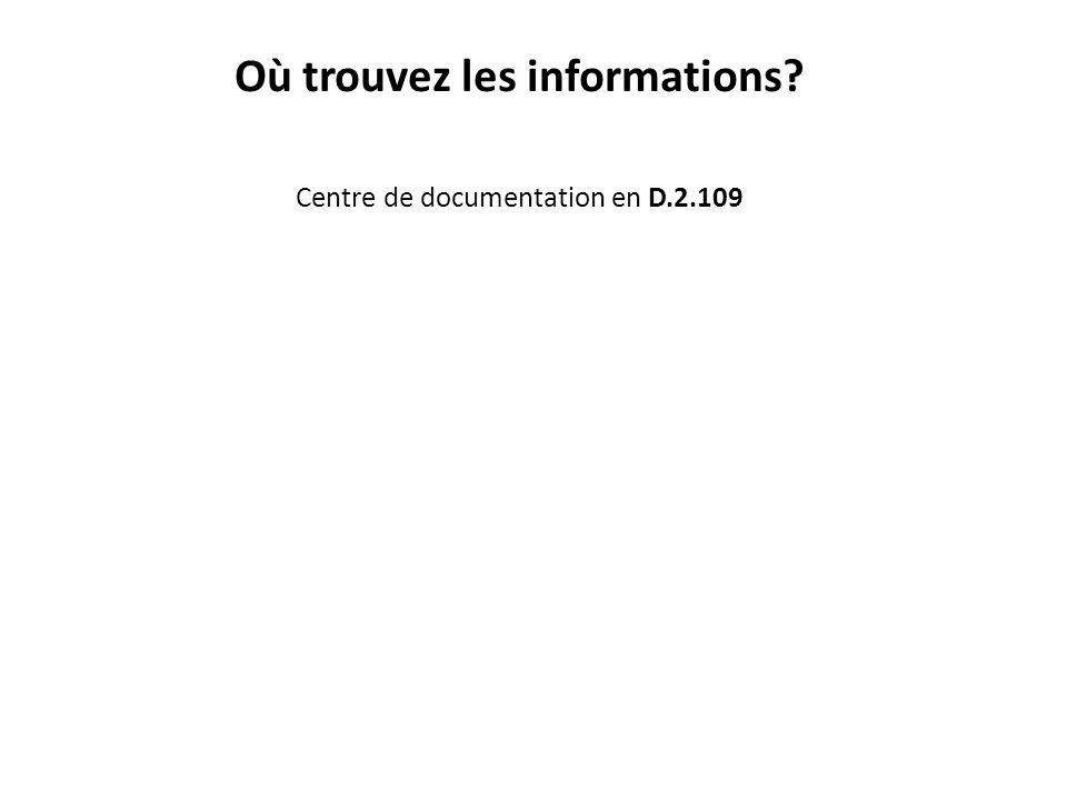 Où trouvez les informations? Centre de documentation en D.2.109