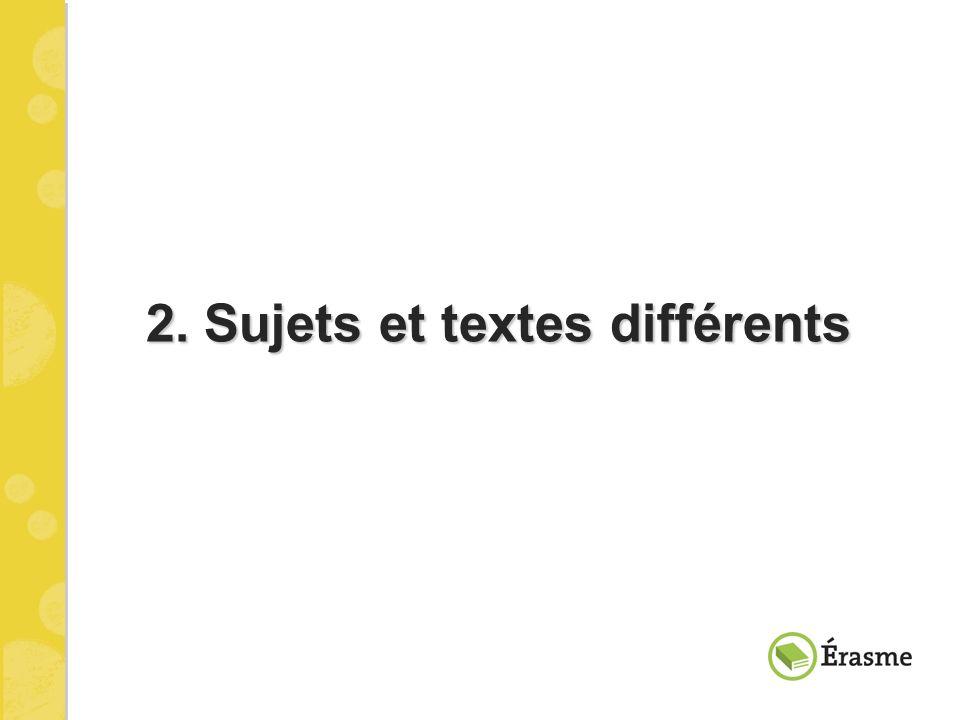 2. Sujets et textes différents