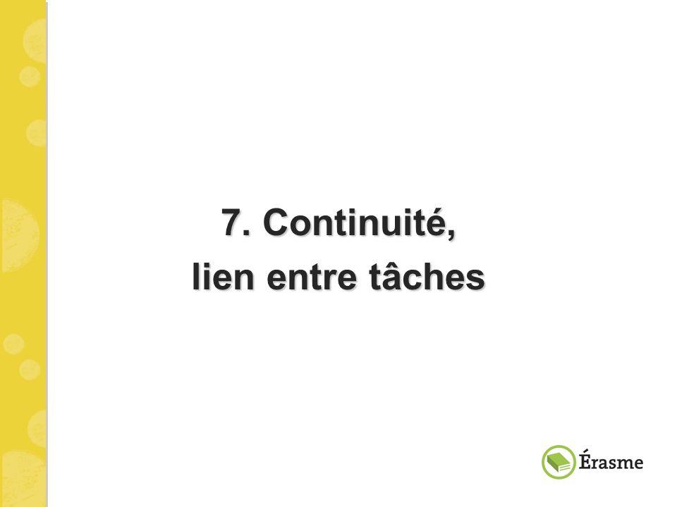7. Continuité, lien entre tâches