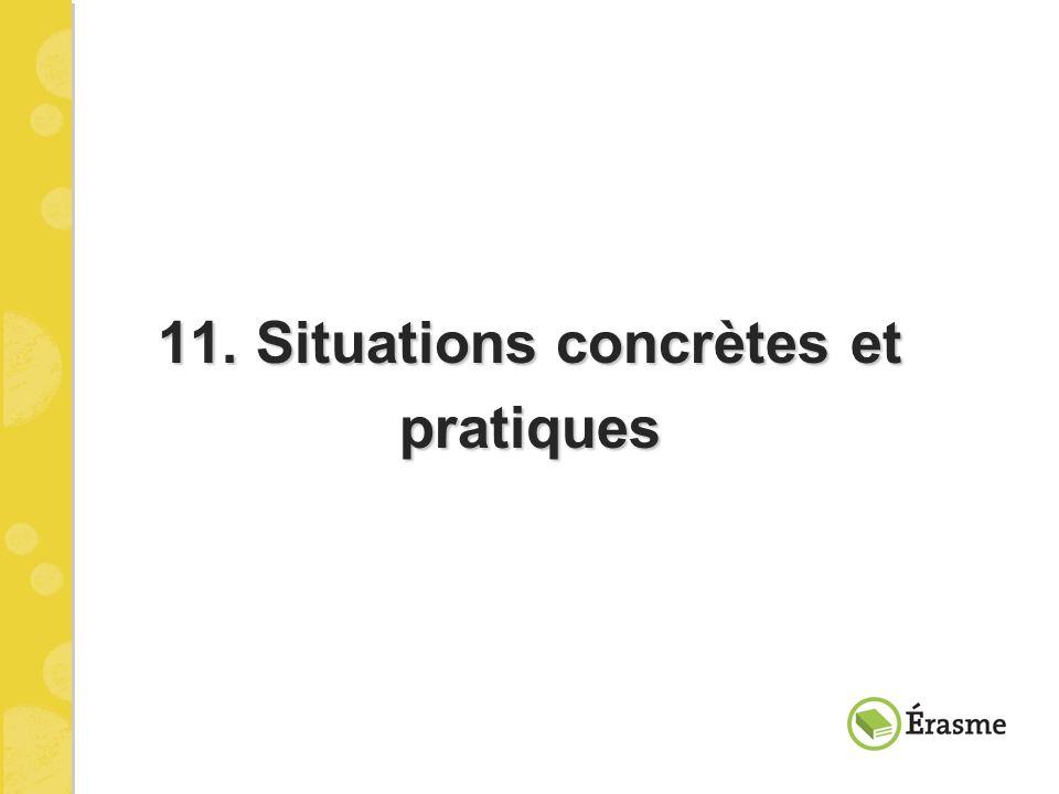 11. Situations concrètes et pratiques