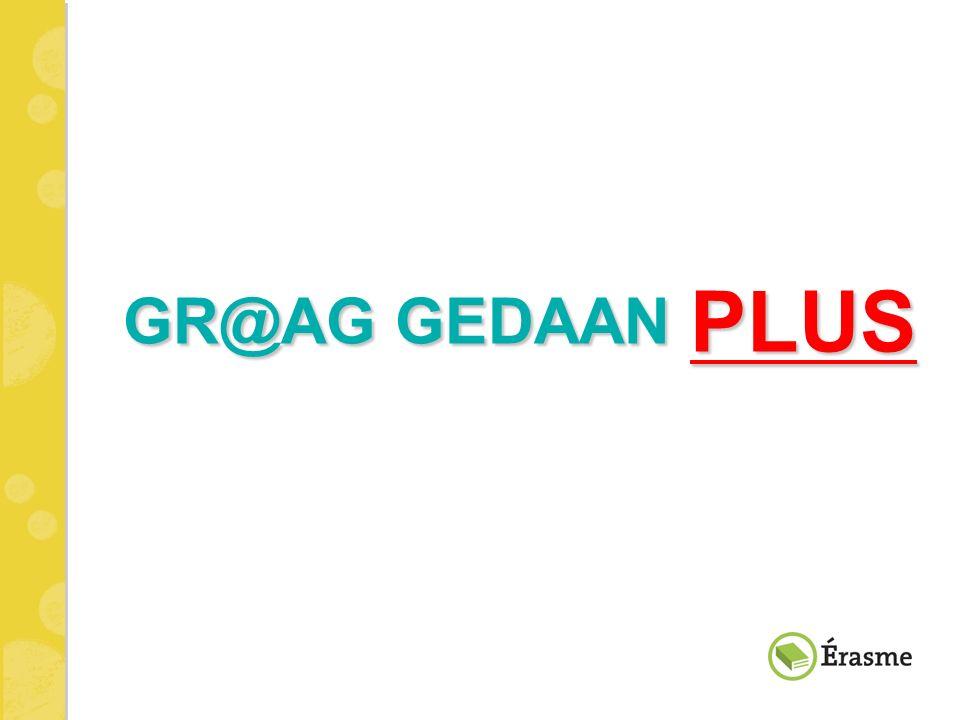 GR@AG GEDAAN PLUS