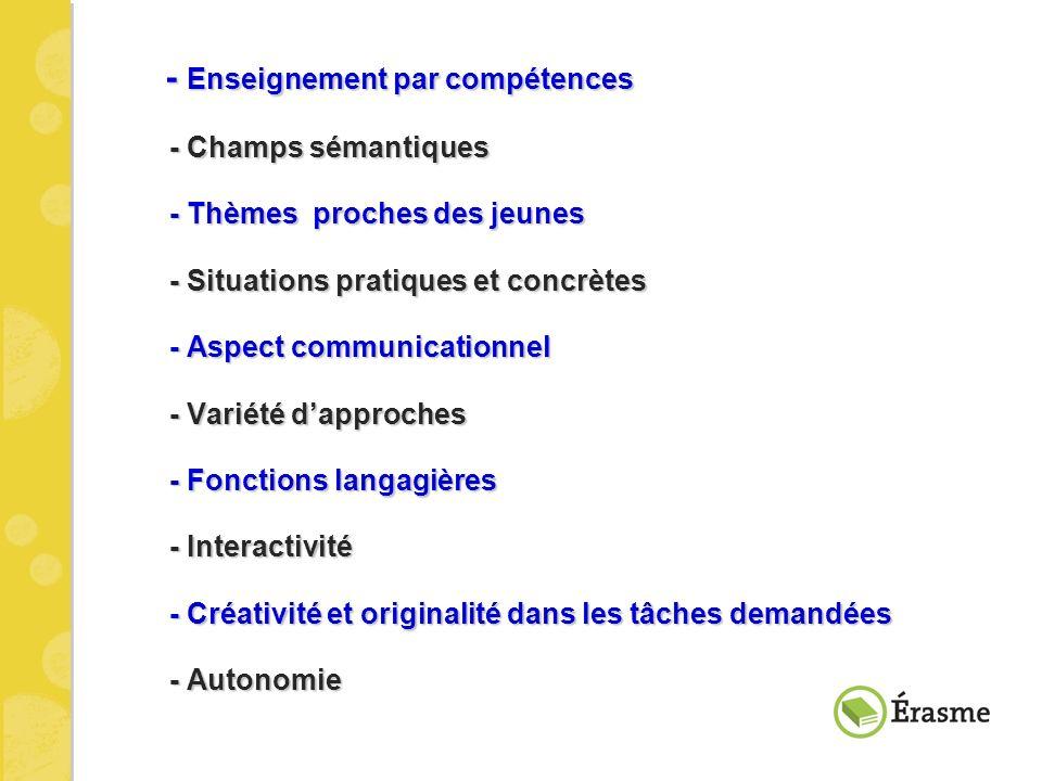 - Enseignement par compétences - Enseignement par compétences - Champs sémantiques - Champs sémantiques - Thèmes proches des jeunes - Thèmes proches d