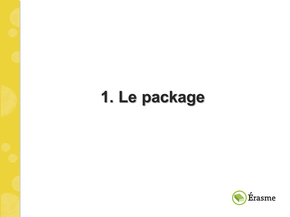 1. Le package
