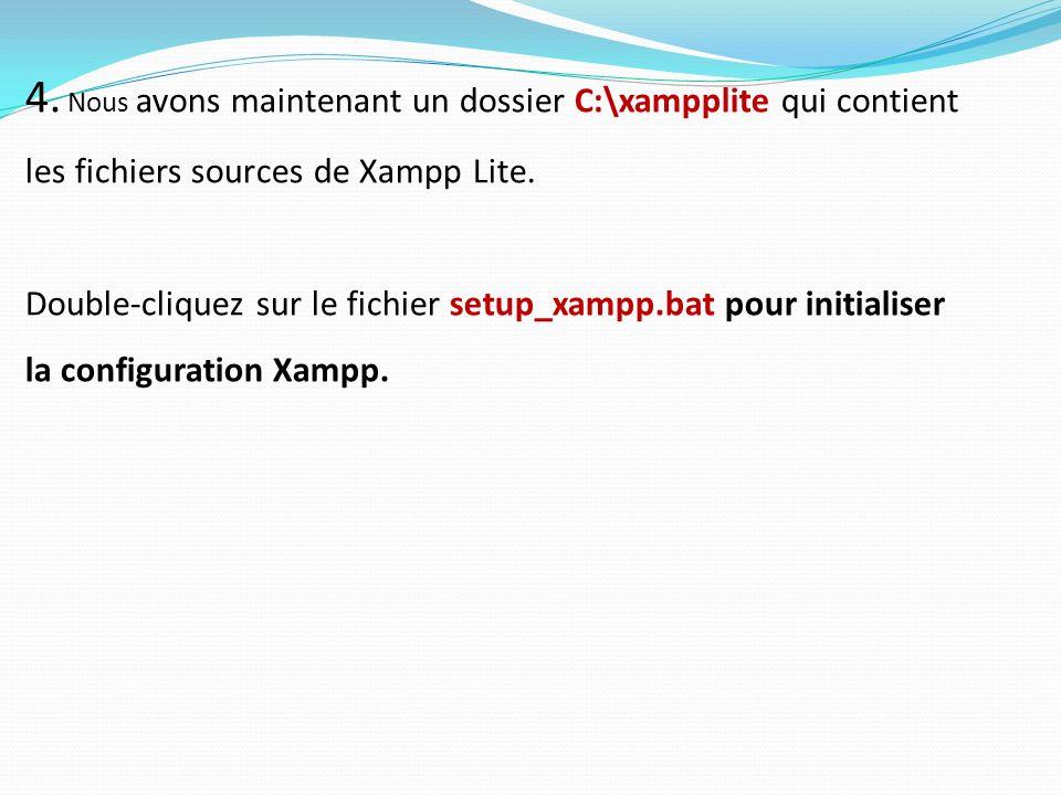 4. Nous avons maintenant un dossier C:\xampplite qui contient les fichiers sources de Xampp Lite. Double-cliquez sur le fichier setup_xampp.bat pour i