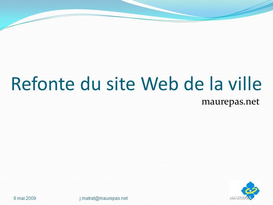 6 mai 2009j.matrat@maurepas.net Refonte du site Web de la ville maurepas.net