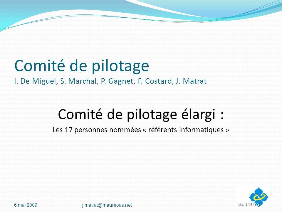 Comité de pilotage I.De Miguel, S. Marchal, P. Gagnet, F.