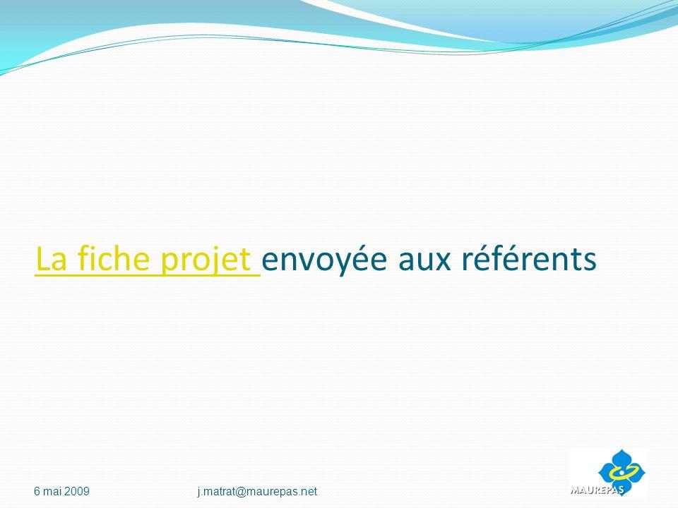 La fiche projet La fiche projet envoyée aux référents 6 mai 2009j.matrat@maurepas.net