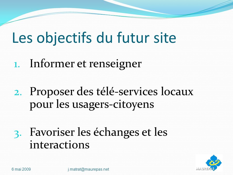 Les objectifs du futur site 1.Informer et renseigner 2.