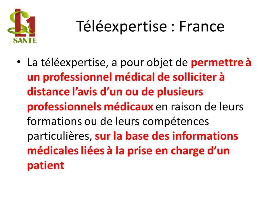 Téléexpertise : France La téléexpertise, a pour objet de permettre à un professionnel médical de solliciter à distance lavis dun ou de plusieurs profe