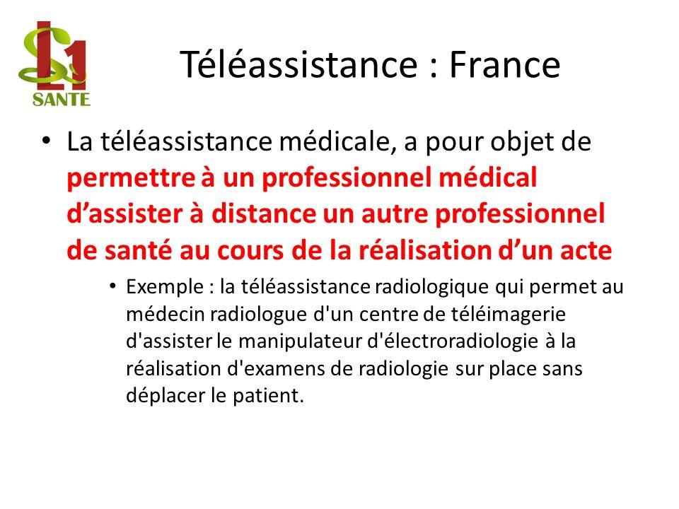 Téléassistance : France La téléassistance médicale, a pour objet de permettre à un professionnel médical dassister à distance un autre professionnel d
