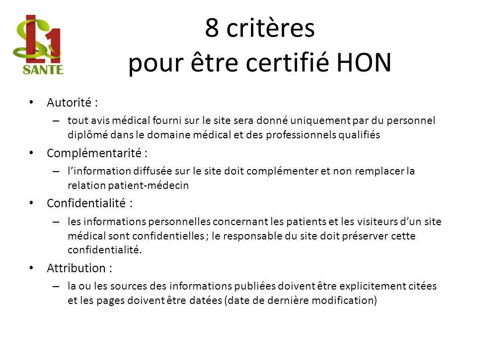 8 critères pour être certifié HON Autorité : – tout avis médical fourni sur le site sera donné uniquement par du personnel diplômé dans le domaine méd