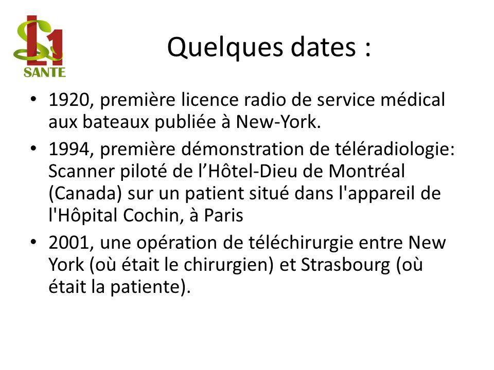 Quelques dates : 1920, première licence radio de service médical aux bateaux publiée à New-York. 1994, première démonstration de téléradiologie: Scann