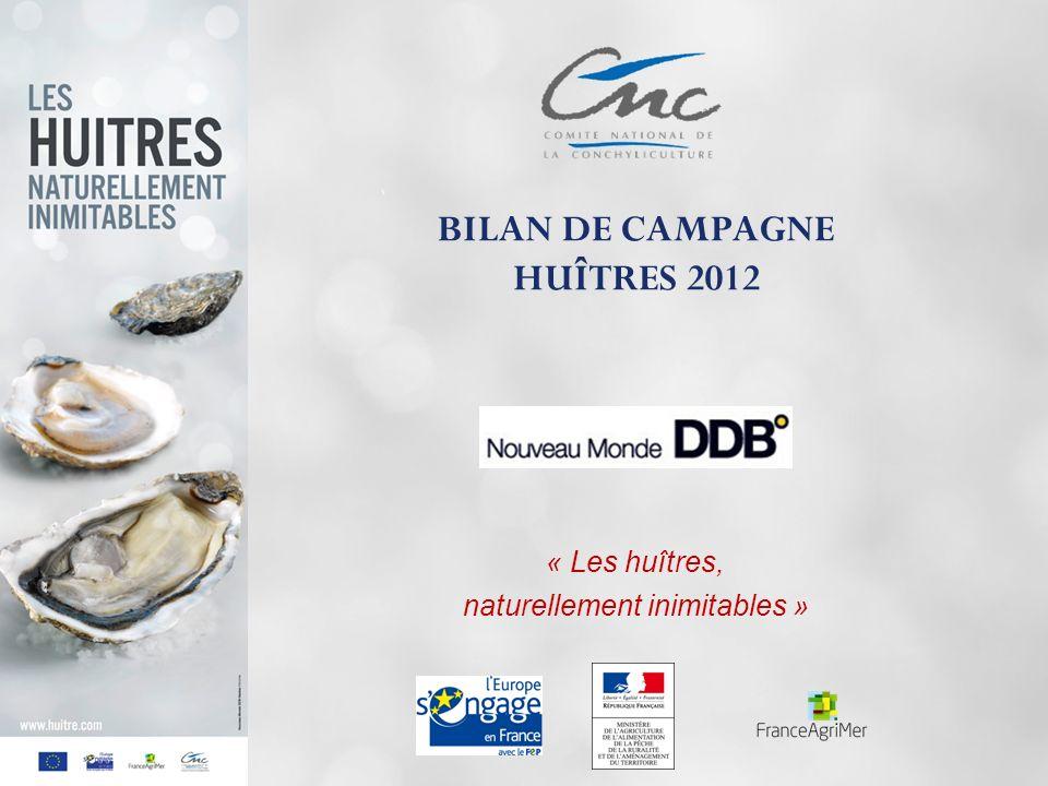 BILAN DE CAMPAGNE HUÎTRES 2012 « Les huîtres, naturellement inimitables »