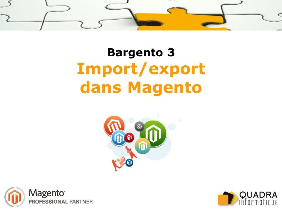 Bargento 3 Import/export dans Magento