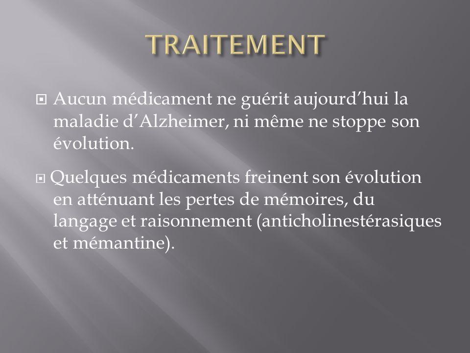 Aucun médicament ne guérit aujourdhui la maladie dAlzheimer, ni même ne stoppe son évolution. Quelques médicaments freinent son évolution en atténuant