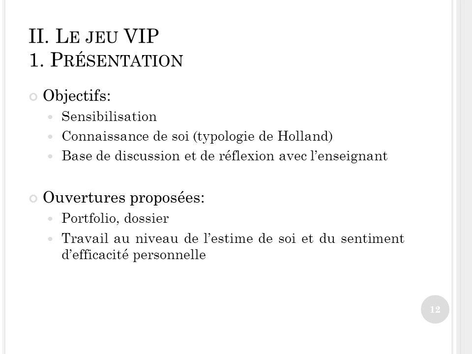 II.L E JEU VIP 1.