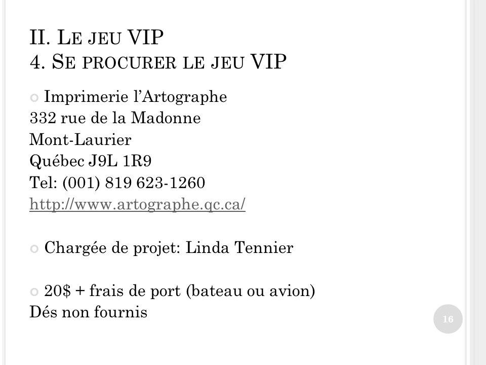 II.L E JEU VIP 4.