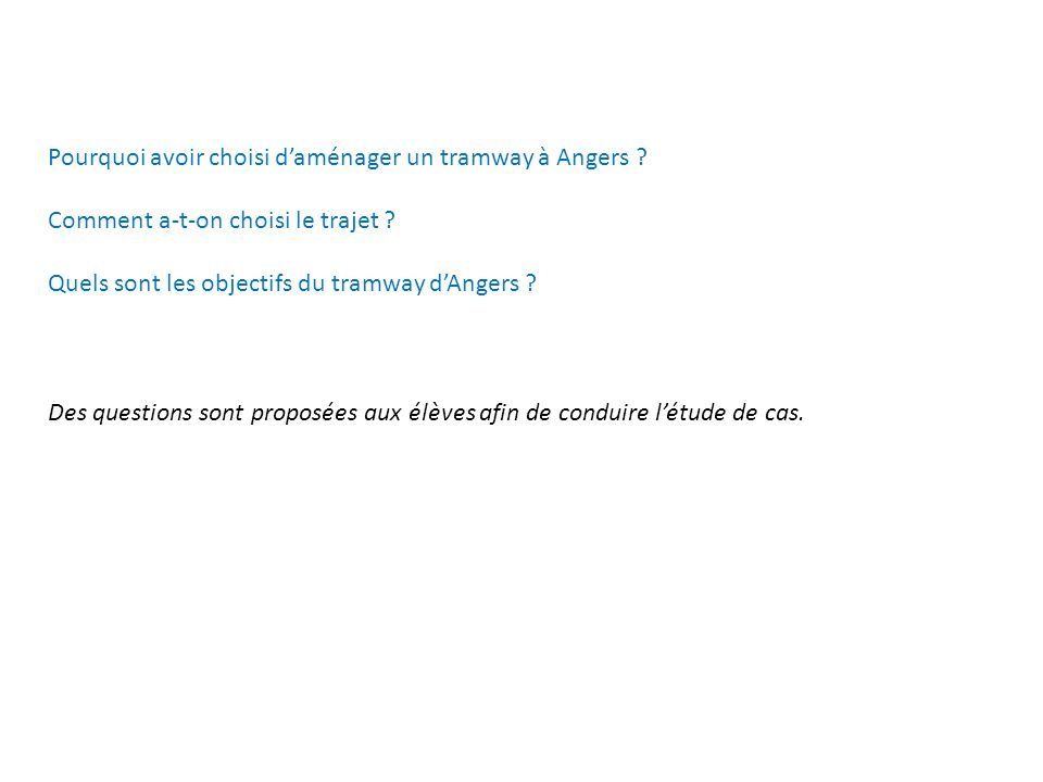 Pourquoi avoir choisi daménager un tramway à Angers .