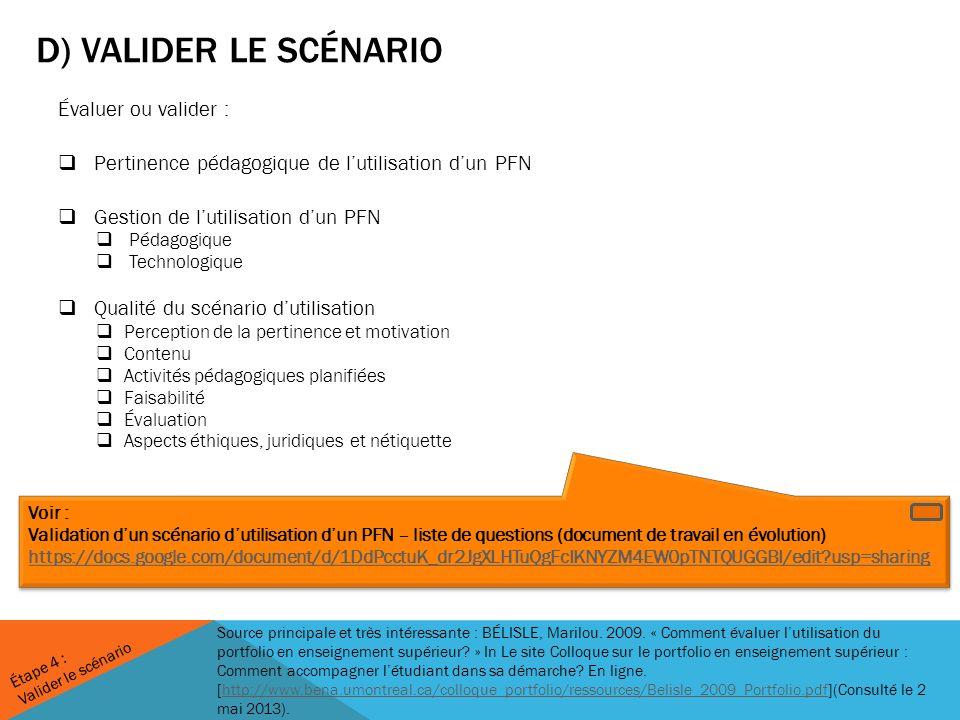 D) VALIDER LE SCÉNARIO Évaluer ou valider : Pertinence pédagogique de lutilisation dun PFN Gestion de lutilisation dun PFN Pédagogique Technologique Q