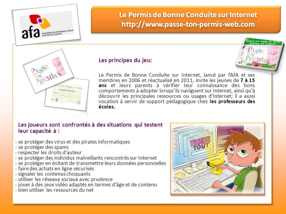 Le Permis de Bonne Conduite sur Internet http://www.passe-ton-permis-web.com Les principes du jeu: Le Permis de Bonne Conduite sur Internet, lancé par