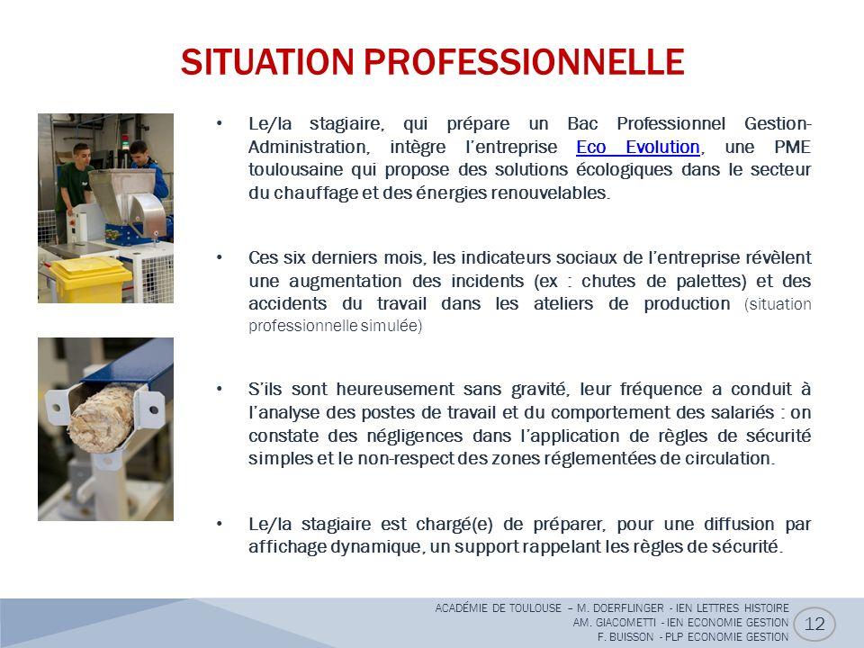 SITUATION PROFESSIONNELLE Le/la stagiaire, qui prépare un Bac Professionnel Gestion- Administration, intègre lentreprise Eco Evolution, une PME toulou