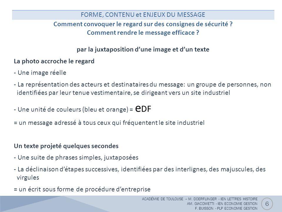 FORME, CONTENU et ENJEUX DU MESSAGE Comment convoquer le regard sur des consignes de sécurité ? Comment rendre le message efficace ? par la juxtaposit